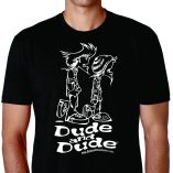 Dude and Dude T-Shirt