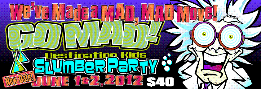 2012 Slumber Party GO MAD!